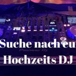 Die DJ Suche nach eurem Hochzeits DJ
